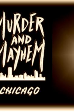 Murder and Mayhem Chicago graphic