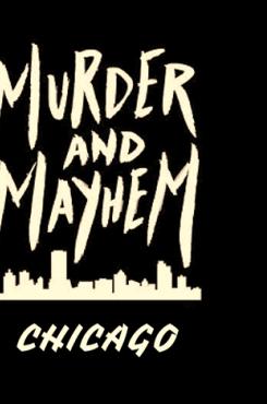 Murder and Mayhem in Chicago graphic
