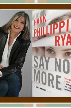 Hank Phillippi Ryan with Book Cover for Say No More