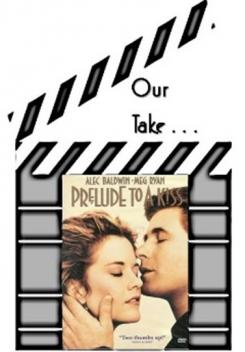"""Our Take on """"Prelude to a Kiss"""""""